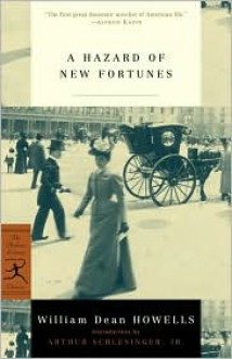 A Hazard of New Fortunes - William Dean Howells, David J. Nordloh, Everett Carter, Arthur M. Schlesinger Jr.