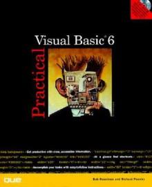 Practical Visual Basic 6 [With CDROM] - Bob Reselman, Richard J. Simon, Richard Peasley