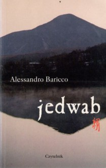Jedwab - Alessandro Baricco, Halina Kralowa
