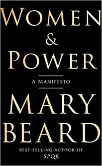 Women & Power: A Manifesto - Mary Beard