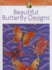 Creative Haven Beautiful Butterfly Designs Coloring Book - Jessica Mazurkiewicz