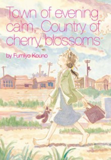 Town of Evening Calm, Country of Cherry Blossoms - Fumiyo Kouno
