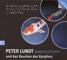 Peter Lundt und das Keuchen des Karpfens - Arne Sommer, Mark Bremer, Elena Wilms, Tetje Mierendorf, Angela Quast, Gerhart Hinze