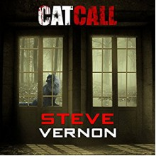 Cat Call: A Tale of Ghosts and Darker Things - Steve Vernon