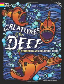 Creatures of the Deep Stained Glass Coloring Book (Dover Stained Glass Coloring Book) - Jessica Mazurkiewicz, Coloring Books