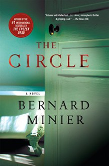 The Circle: A Novel - Bernard Minier