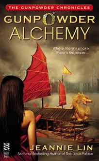 Gunpowder Alchemy (The Gunpowder Chronicles) - Jeannie Lin