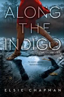 Along the Indigo - Elsie Chapman