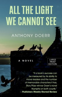 All The Light We Cannot See (Thorndike Reviewers' Choice) - Anthony Doerr