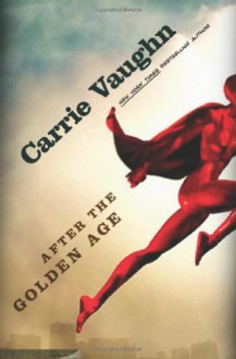 After the Golden Age - Carrie Vaughn