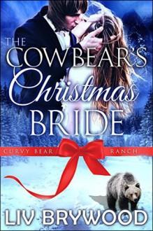 The Cowbear's Christmas Bride - Liv Brywood
