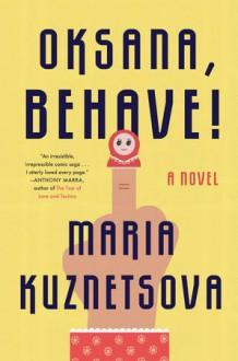 Oksana, Behave! - Maria Kuznetsova