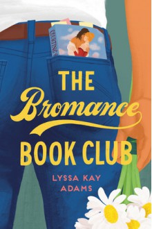 The Bromance Book Club - Lyssa Kay Adams