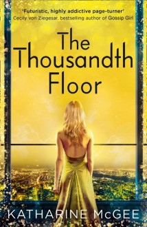 The Thousandth Floor - Katharine McGee