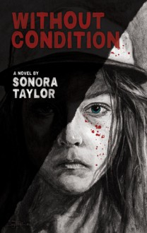 Without Condition - Sonora Taylor
