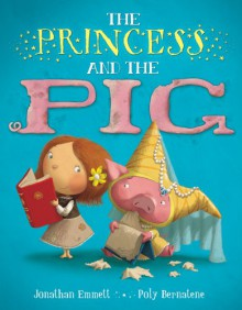 The Princess and the Pig - Jonathan Emmett