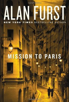 Mission to Paris: A Novel - Alan Furst