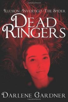 Dead Ringers Volumes 1-3 - Darlene Gardner