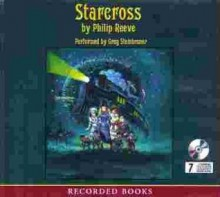 Starcross: A Stirring Adventure of Spies, Time Travel and Curious Hats (Larklight Series #2) - Philip Reeve, Greg Steinbruner