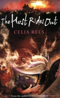 The Host Rides Out - Celia Rees