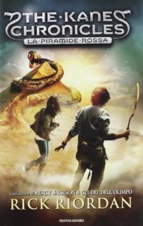 La Piramide Rossa (The Kane Chronicles, #1) - Rick Riordan, Loredana Baldinucci