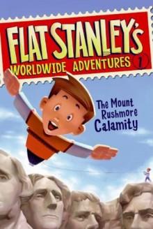 Flat Stanley's Worldwide Adventures #1: The Mount Rushmore Calamity - Jeff Brown,Macky Pamintuan