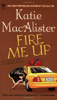 Fire Me Up - Katie MacAlister