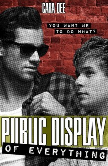Public Display of Everything - Cara Dee