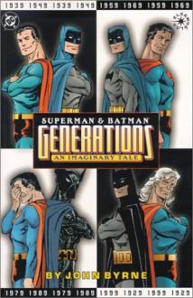 Superman & Batman: Generations, An Imaginary Tale - John Byrne, Dale Crain