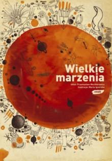 Wielkie marzenia - Przemysław Wechterowicz, Marta Ignerska
