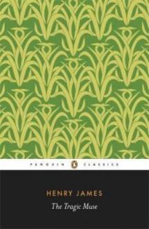The Tragic Muse (Penguin Classics) - Henry James