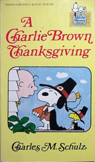 A Charlie Brown Thanksgiving - Charles M. Schulz