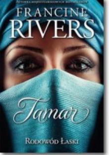 Rodowód Łaski: Tamar - Francine Rivers
