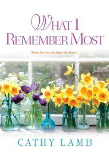 What I Remember Most - Cathy Lamb