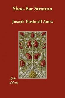 Shoe Bar Stratton - Joseph Bushnell Ames