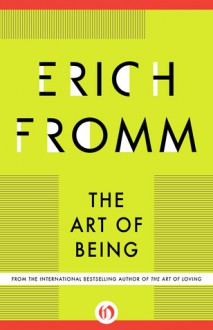 The Art of Being - Erich Fromm