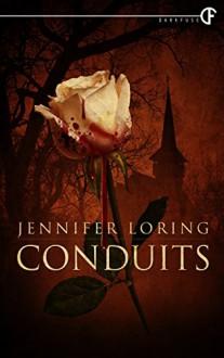 Conduits - Jennifer Loring