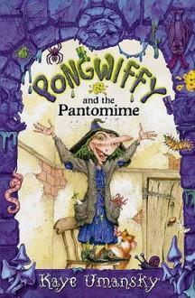 Pongwiffy And The Pantomime - Kaye Umansky, Nick Price