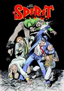 The Spirit, Vol. 4 - Sergio Aragonés, Mark Evanier, Chad Hardin, Aluir Amancio, Wayne Faucher, Hilary Barta