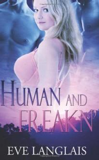 Human and Freakn' (Freakn' Shifters, #4) - Eve Langlais