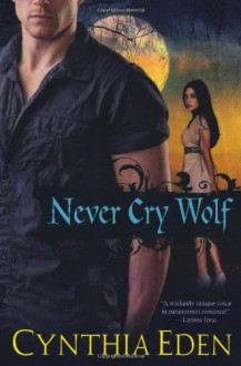 Never Cry Wolf - Cynthia Eden