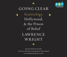 Going Clear: Scientology, Hollywood, & the Prison of Belief - Lawrence Wright, Mark Bramhall