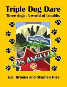 Triple Dog Dare - K.S. Brooks, Stephen Hise