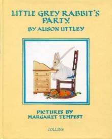 Little Grey Rabbit's Party - Alison Uttley, Margaret Tempest