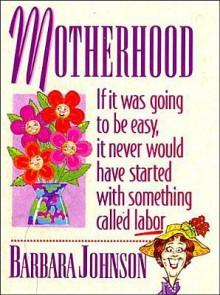 Motherhood Mini Book - Barbara Johnson