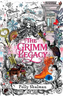 The Grimm Legacy - Polly Shulman