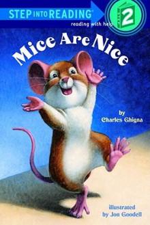 Mice Are Nice - Charles Ghigna, Jon Goodell
