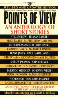 Points of View: An Anthology of Short Stories - Henry James, John Updike, Dorothy Parker, Truman Capote, Raymond Carver, Langston Hughes, James Baldwin, Jayne Anne Phillips, Alice Munro, Joyce Carol Oates, Lorrie Moore, Katherine Mansfield, V.S. Naipaul, Amy Tan, T.C. Boyle, Alice Walker, John Cheever, Ralph Ellison, Ir