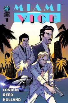 Miami Vice #1 - Jonathan London, Shannon Denton, Geanes Holland, Carl Reed