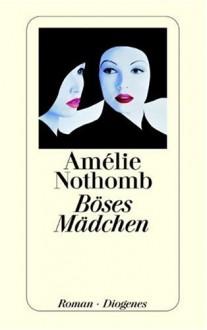 Böses Mädchen - Amélie Nothomb, Brigitte Große